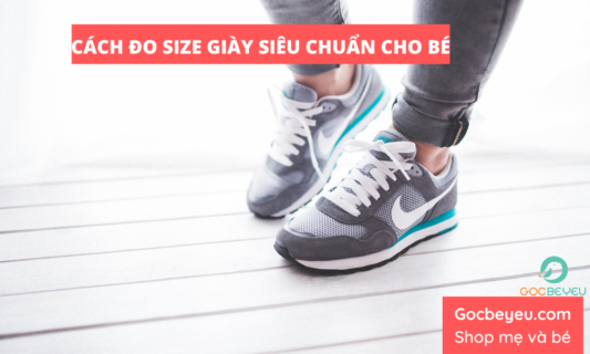 Cách đo size giày trẻ em chuẩn để bố mẹ dễ lựa chọn